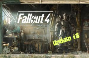 fallout 4 update 1.6